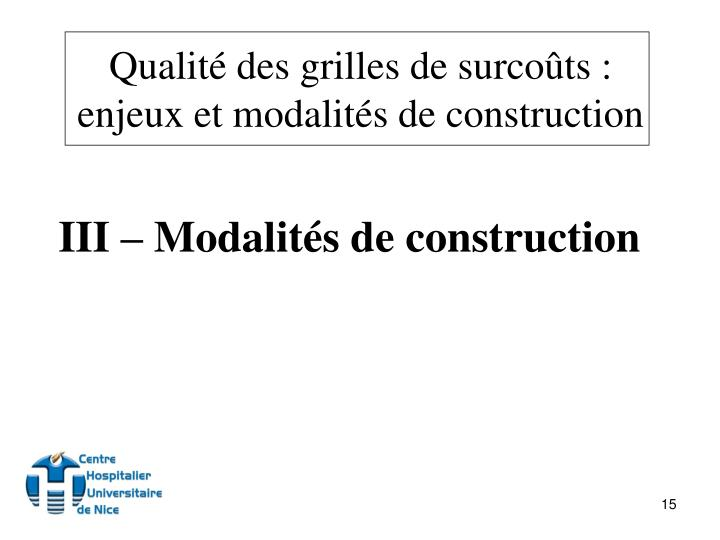 III – Modalités de construction