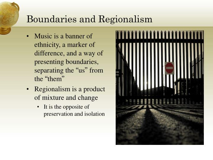 Boundaries and Regionalism