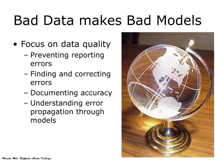 Bad Data makes Bad Models