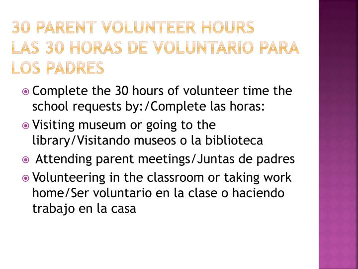 30 Parent volunteer hours