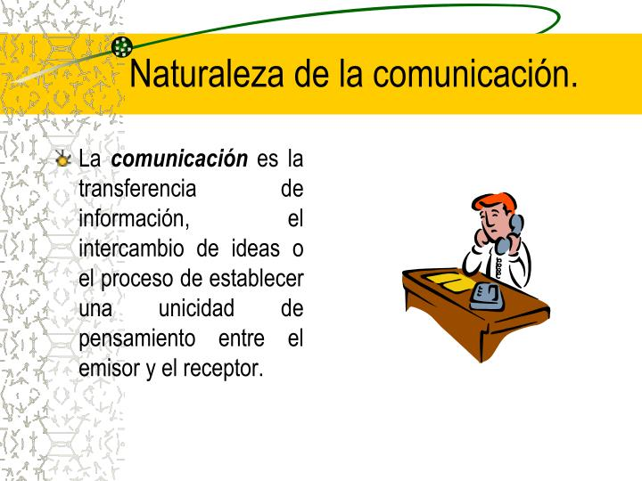 Naturaleza de la comunicación.