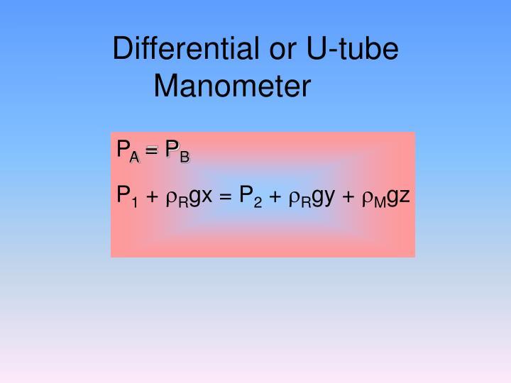 Differential or U-tube Manometer