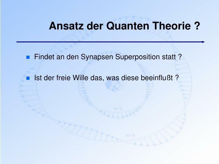 Ansatz der Quanten Theorie ?