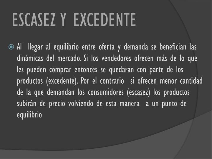 ESCASEZ Y EXCEDENTE