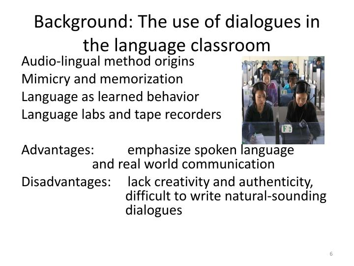 Background: The use of dialogues in the language classroom