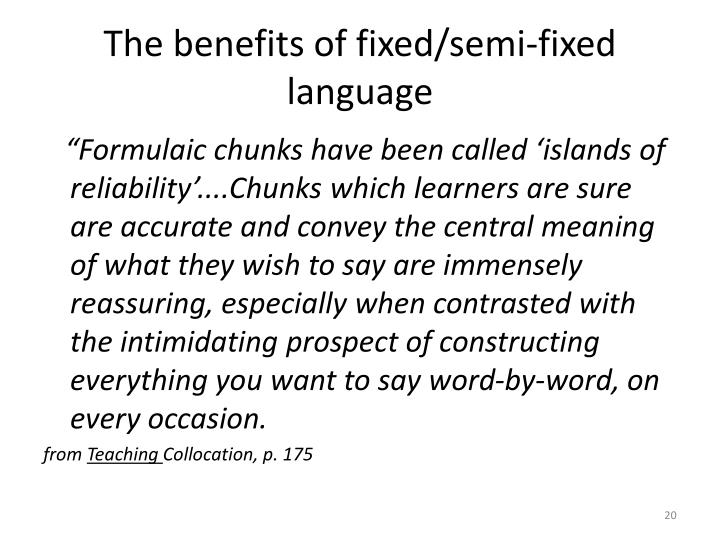 The benefits of fixed/semi-fixed language