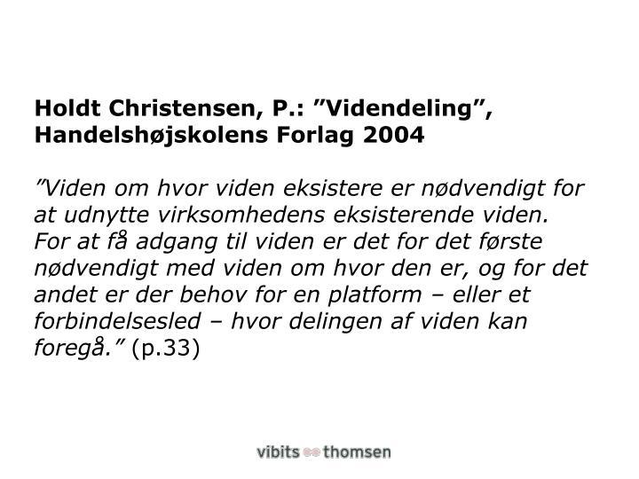 "Holdt Christensen, P.: ""Videndeling"", Handelshøjskolens Forlag 2004"