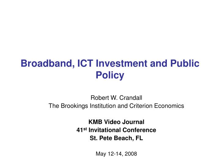 Broadband ict investment and public policy