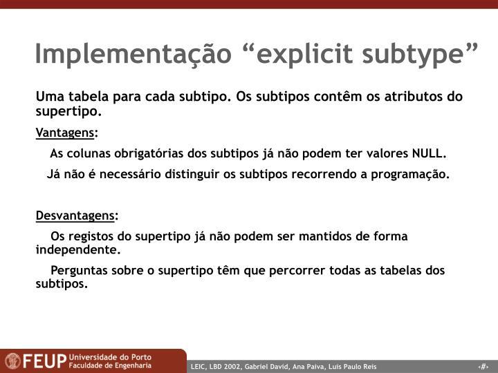 "Implementação ""explicit subtype"""