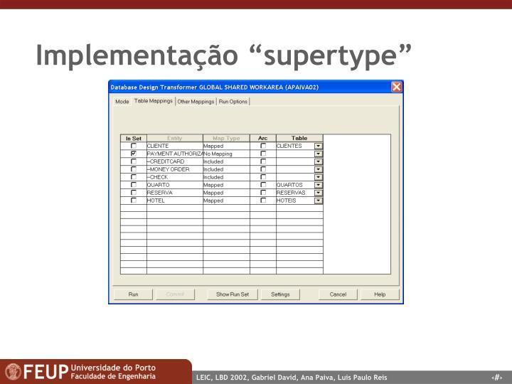 """Implementação """"supertype"""""""