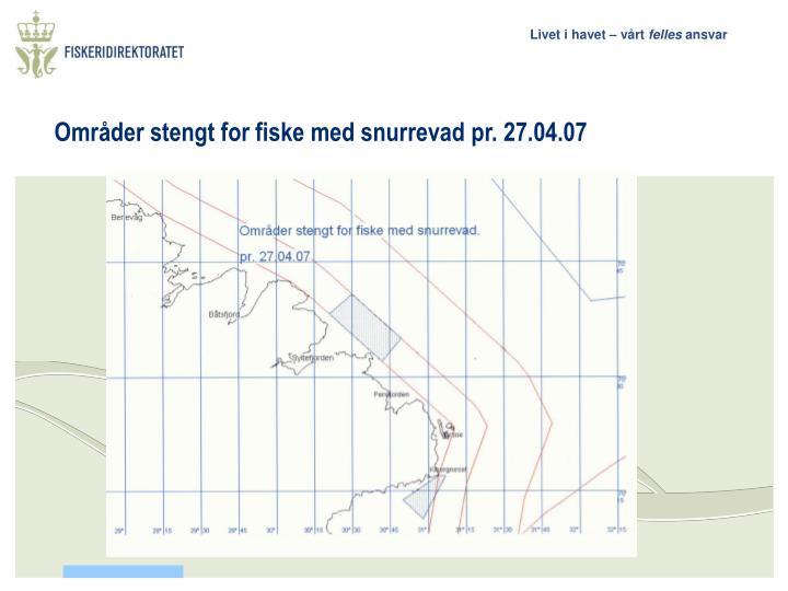 Områder stengt for fiske med snurrevad pr. 27.04.07