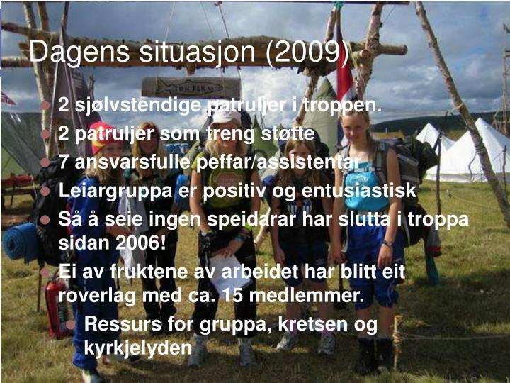 Dagens situasjon (2009)
