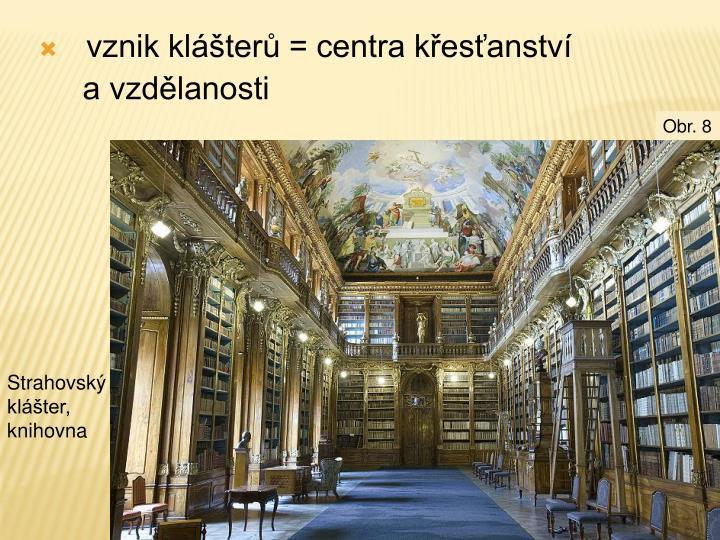 vznik klášterů =