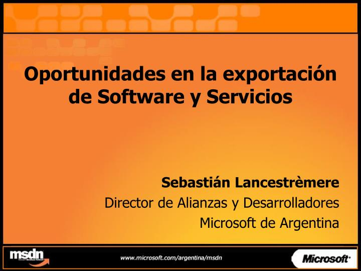 Oportunidades en la exportación de Software y Servicios