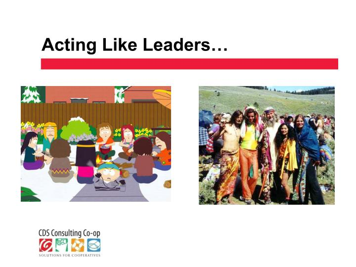 Acting Like Leaders…