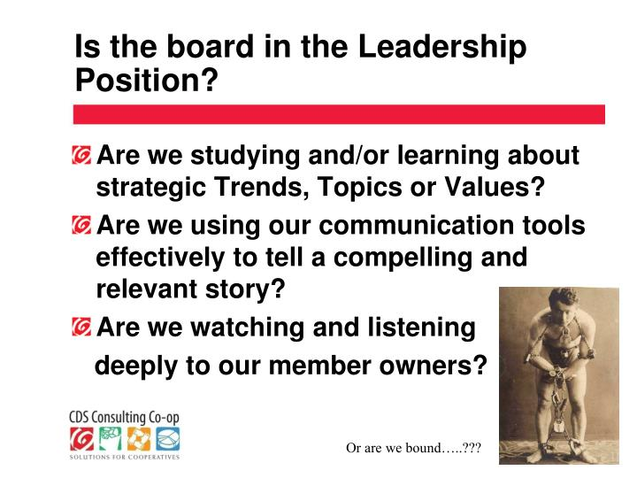 Is the board in the Leadership Position?