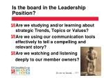is the board in the leadership position