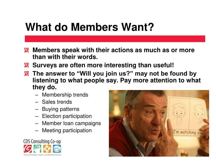 What do Members Want?