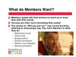 what do members want
