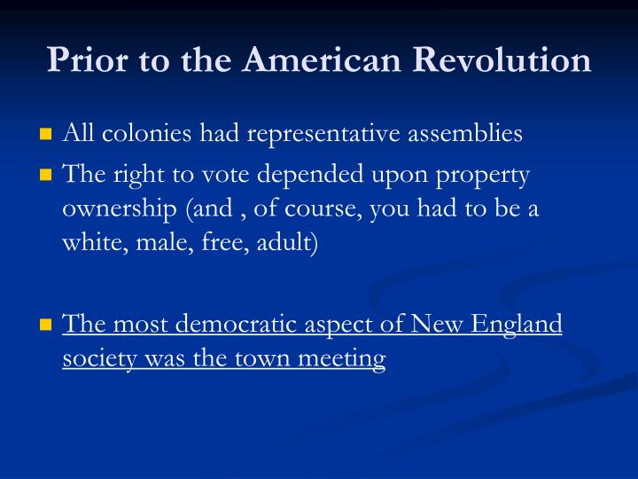 Prior to the American Revolution