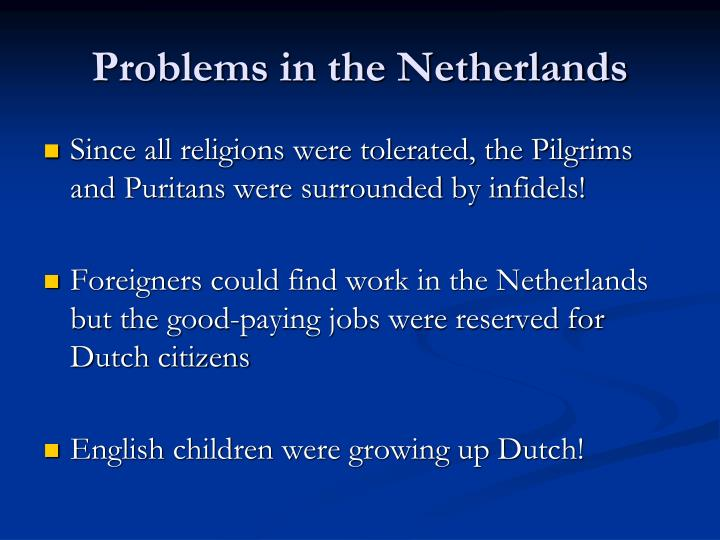 Problems in the Netherlands