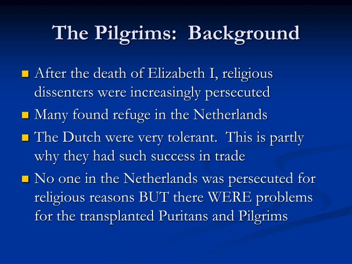 The Pilgrims:  Background