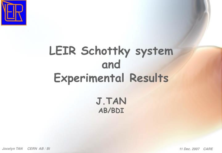 Leir schottky system and experimental results j tan ab bdi