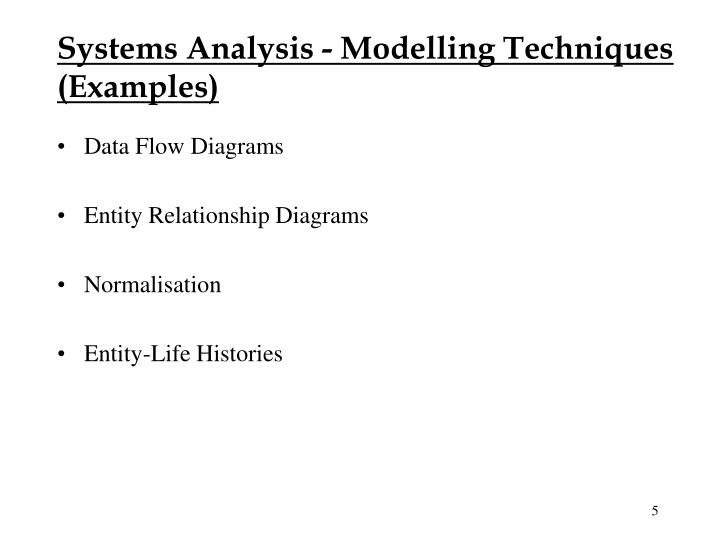 Systems Analysis - Modelling Techniques (Examples)