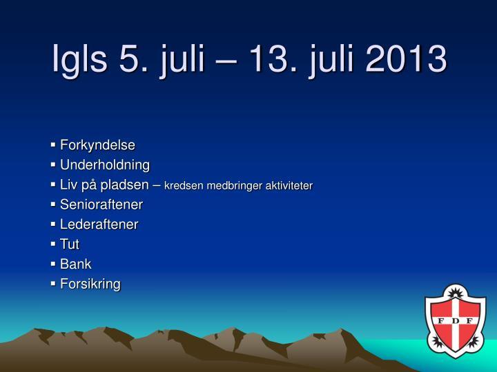 Igls 5. juli – 13. juli 2013