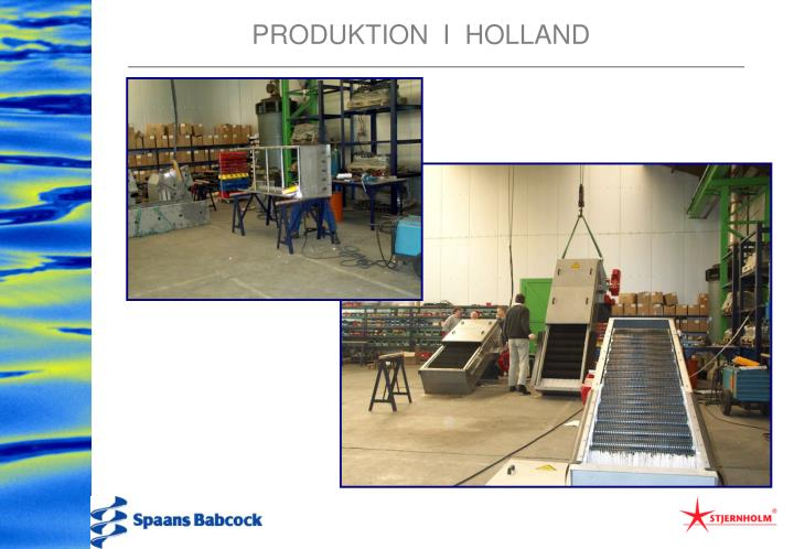 PRODUKTION  I  HOLLAND