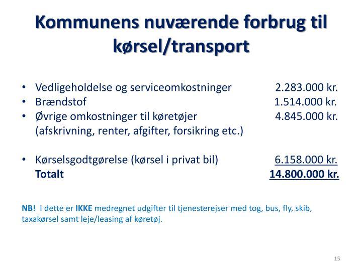 Kommunens nuværende forbrug til kørsel/transport