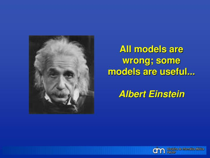 All models are wrong; some models are useful...