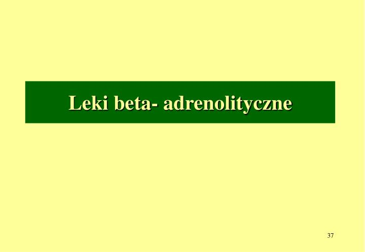 Leki beta- adrenolityczne