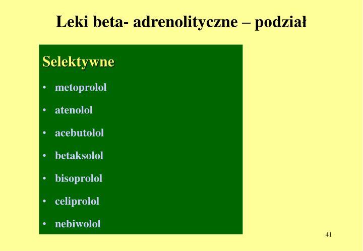 Leki beta- adrenolityczne – podział