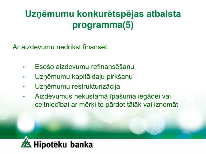Uzņēmumu konkurētspējas atbalsta programma(5)