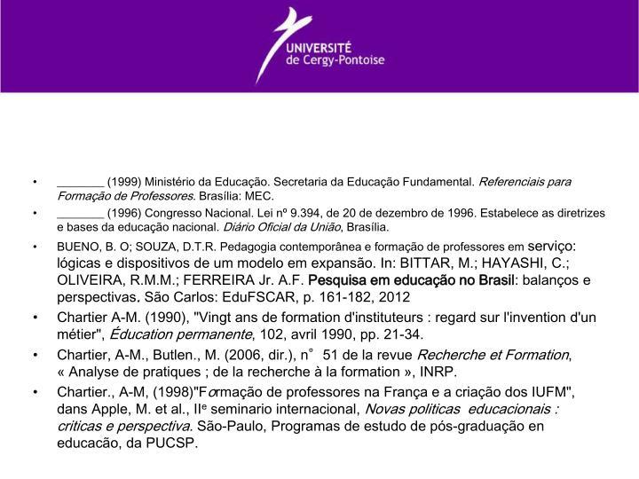 ________ (1999) Ministério da Educação. Secretaria da Educação Fundamental.
