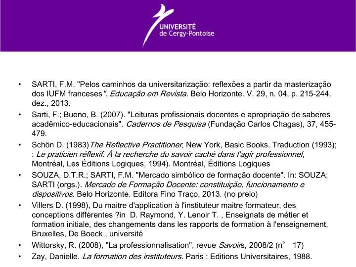 """SARTI, F.M. """"Pelos caminhos da universitarização: reflexões a partir da masterização dos IUFM franceses"""