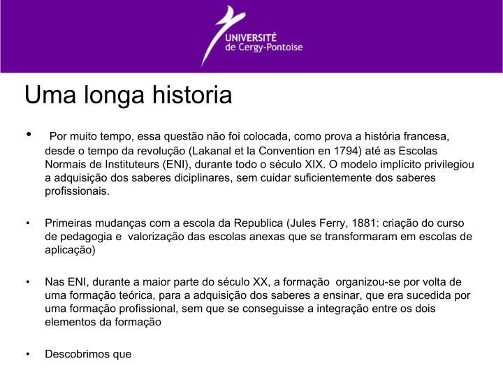 Uma longa historia