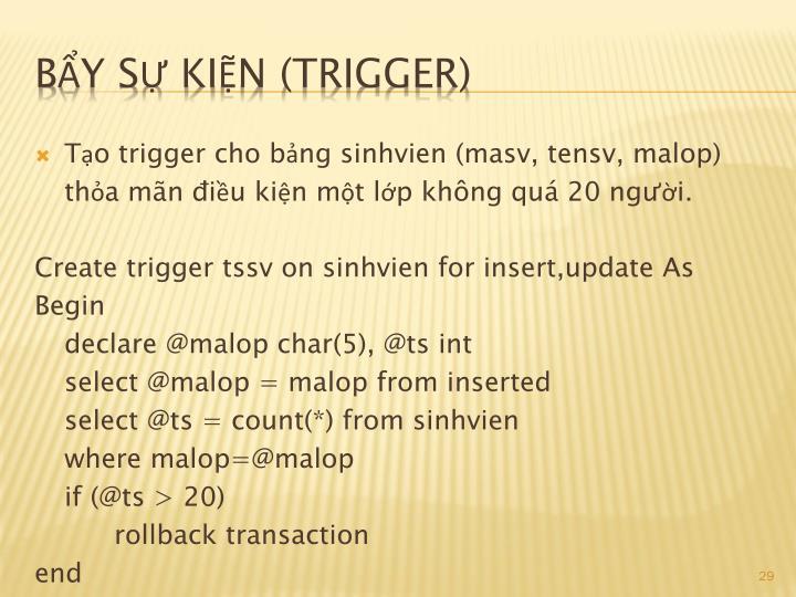 Tạo trigger cho bảng sinhvien (masv, tensv, malop)