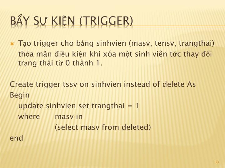 Tạo trigger cho bảng sinhvien (masv, tensv, trangthai)