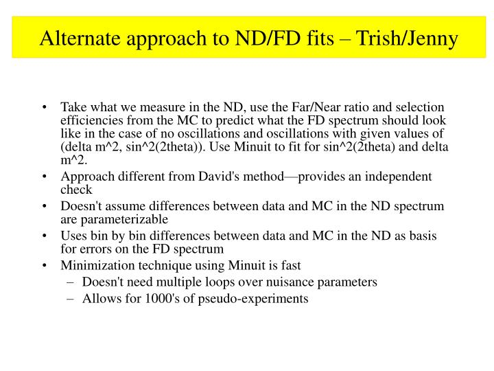 Alternate approach to ND/FD fits – Trish/Jenny