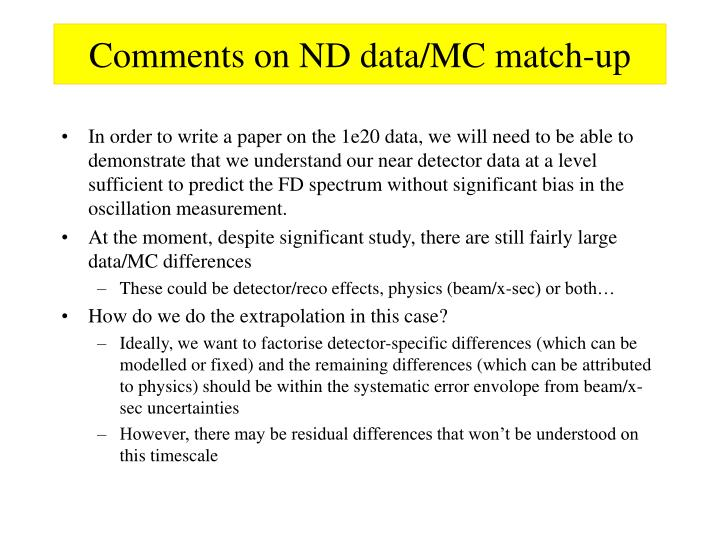 Comments on ND data/MC match-up