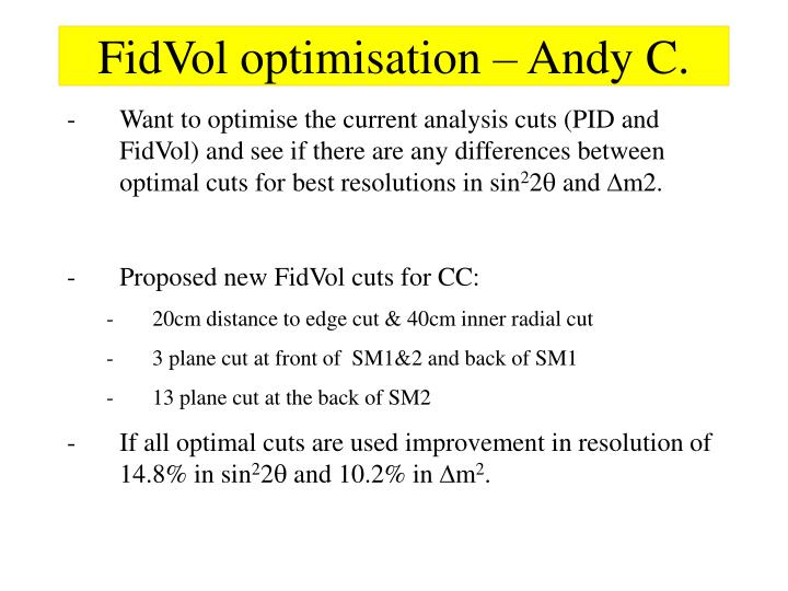 FidVol optimisation – Andy C.