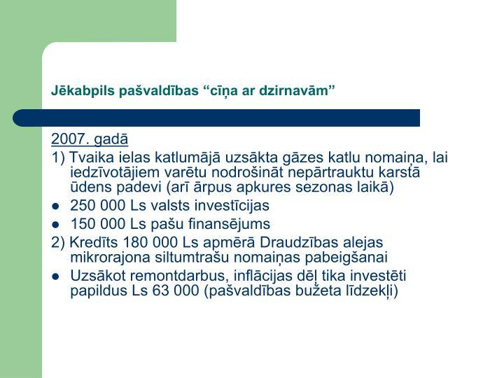 """Jēkabpils pašvaldības """"cīņa ar dzirnavām"""""""