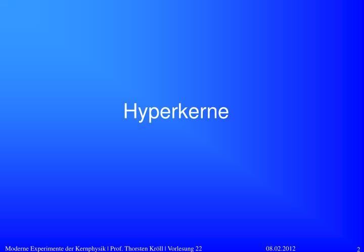 Hyperkerne