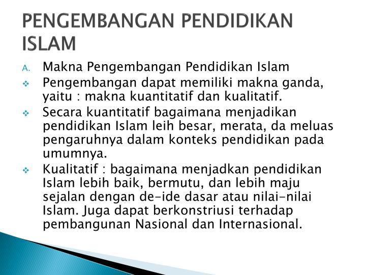 PENGEMBANGAN PENDIDIKAN ISLAM