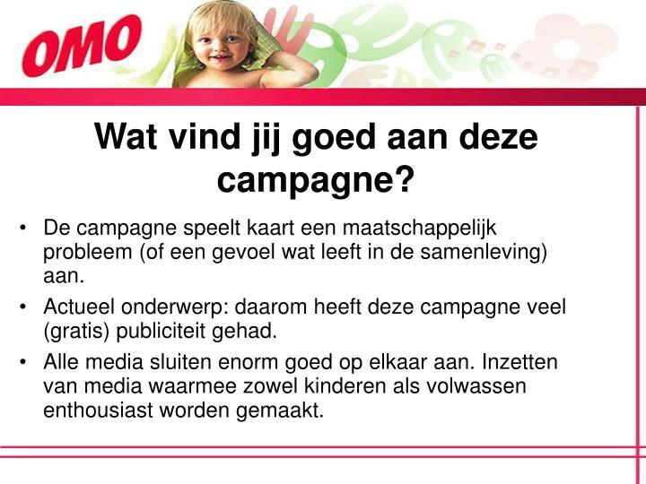Wat vind jij goed aan deze campagne?