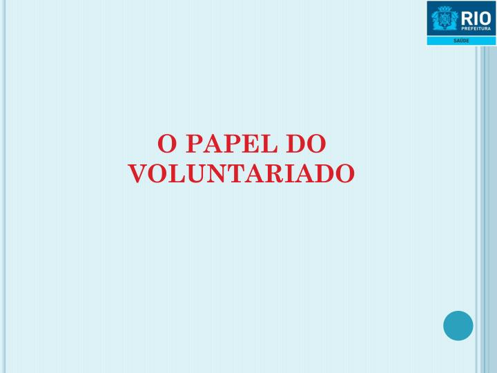 O PAPEL DO VOLUNTARIADO