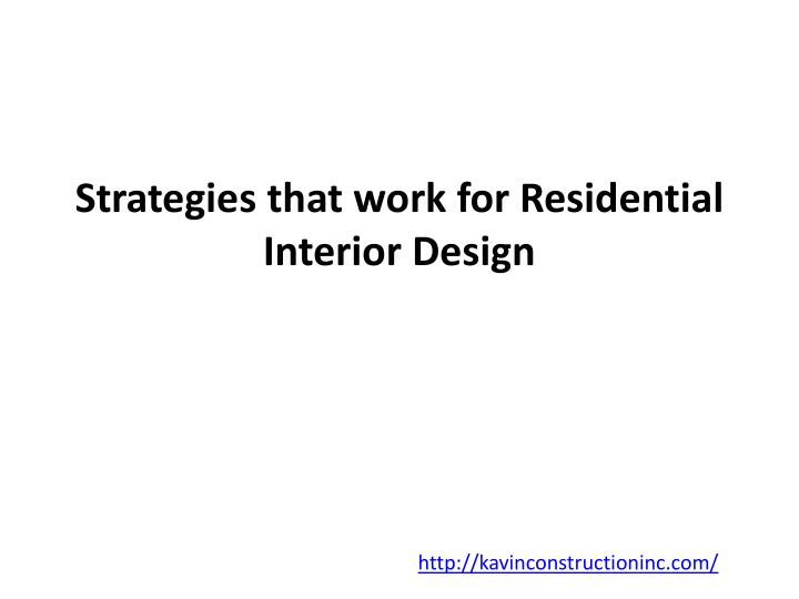 Strategies that work for residential interior design