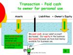 transaction paid cash to owner for personal use